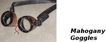 Mahogany Goggles: Real man's Steampunk