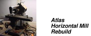 Atlas Horizontal Mill Rebuild